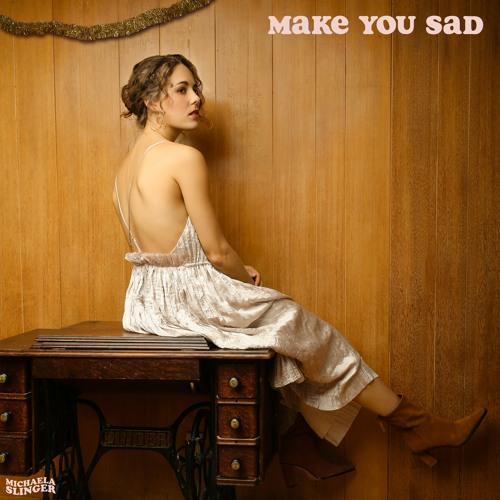 Make You Sad
