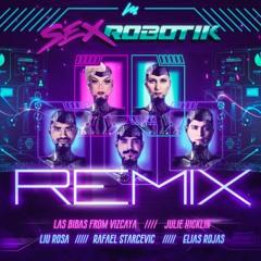 SEX ROBOTICK (With Julie Hicklin) (Elias Rojas, Rafael Starcevic & Liu Rosa Remix)