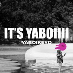 IT'S YaBoiiii
