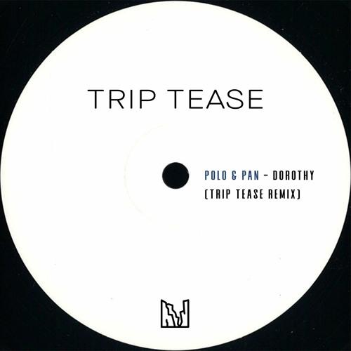 Polo & Pan - Dorothy (Trip Tease Remix)