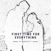 XF: First Time For Everything - Chapter 28 by admiralty - MA
