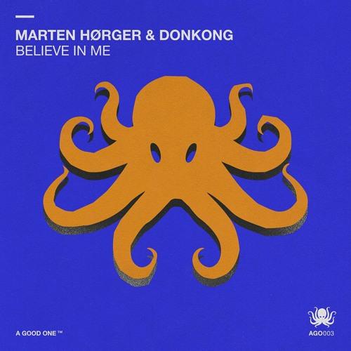 MARTEN HØRGER & DONKONG - BELIEVE IN ME