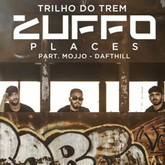Zuffo Places #03 Part. Mojjo & Daft Hill - Nos Trilhos (Brasília/DF)