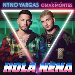 Nyno Vargas Feat. Omar Montes - Hola, Nena (Richy Beatz & Chiara  Remix)
