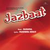 Main Ban Than Ke Nikli (Jazbaat / Soundtrack Version)