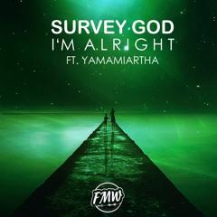 Survey God - I'm Alright (ft. Yamamiartha) (BUY = Free Download)