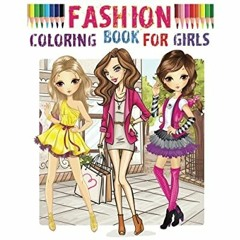 (Download) Fashion Coloring Book for girls: Color Me Fashion & Beauty EBOOK #pdf
