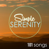 Simple Serenity 101 - Spa Music for Relaxation, Relaxing Deep Sleep Meditation, Healing Massage, Piano Moods and Sounds of Nature for Sound Therapy, Studying, Chakra Balancing, Baby Sleep & Yoga
