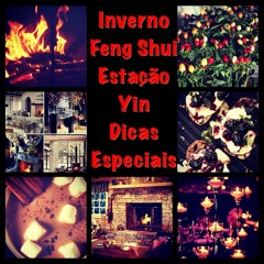 EPISÓDIO 30 - FENG SHUI - INVERNO ESTAÇÃO YIN...FENG SHUI DICAS ESPECIAIS
