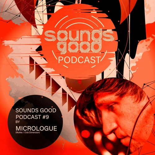 SOUNDSGOOD PODCAST #9 by Micrologue