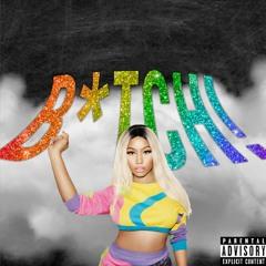 B*TCH! (Remix) (feat. Nicki Minaj)