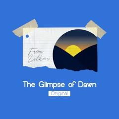 The Glimpse of Dawn