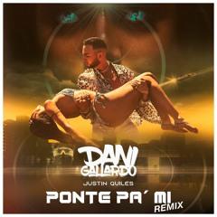 Justin Quiles - Ponte Pa' Mi (Dani Gallardo Remix)