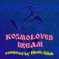 Kosmoloved Dream (Denis Golub)