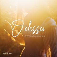 Odessa - LiQWYD & Scandinavianz [Audio Library Release] · Free Copyright-safe Music