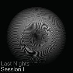 LastNights- Sessions #1