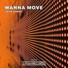 Wanna Move (Original Mix)