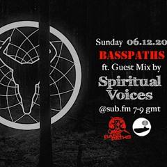 Basspaths@SubFm 06.12.20 feat Spiritual Voices