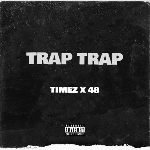TIMEZ x 48 - TRAP TRAP