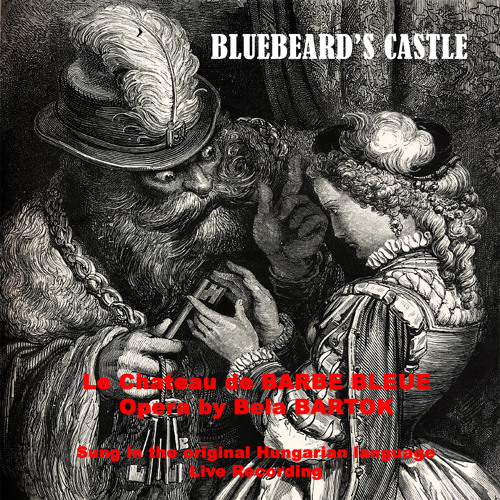 Bela Bartok - Bluebeard's Castle - Opera in One Act (Live Recording Version)