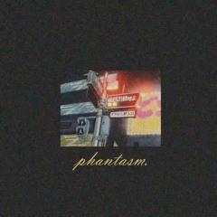 phantasm. [tape.01] || OUT ON SPOTIFY