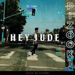 Hey Jude (Piece of PIZOOKI)