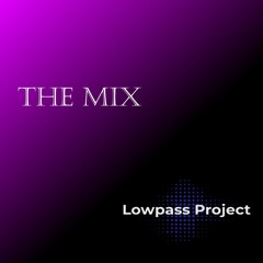 Lowpass Project - The Mix