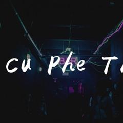潮妹 - Cu Phe Thoi (越南鼓版)【動態歌詞/pīn yīn gē cí】
