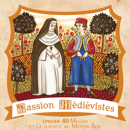 Épisode 40 - Megan et la surdité au Moyen Âge