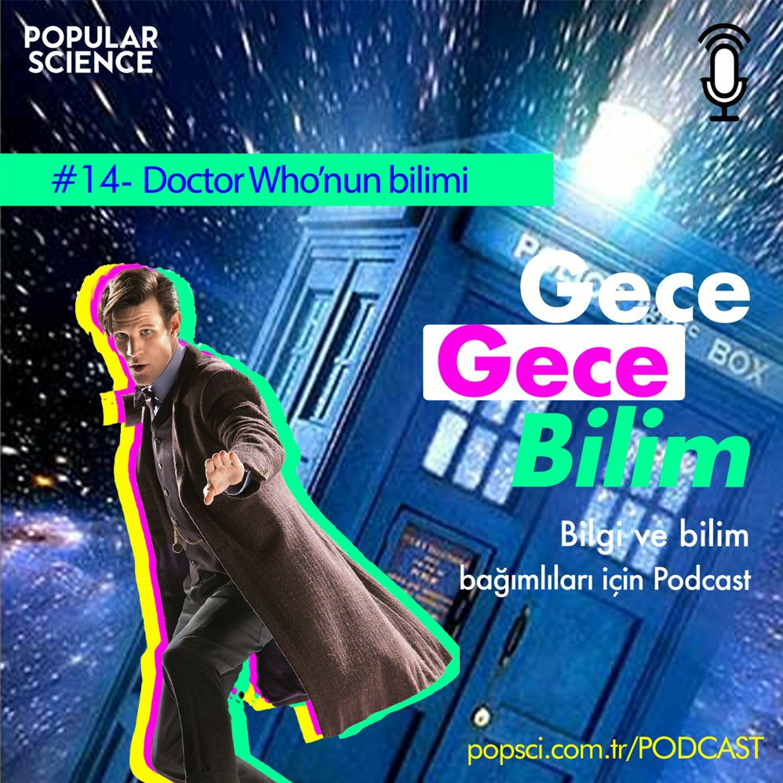 #14- Doctor Who'nun Bilimi - Gece Gece Bilim