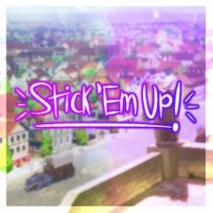 [Happy Bday Saster!] STICK 'EM UP (Cover)