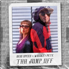 Reid Speed & Whiskey Pete - Tha Jumpoff