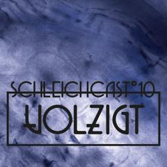 Schleichcast°10 | Volzigt