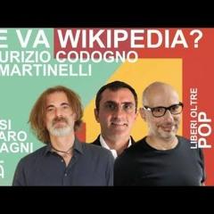 Come va Wikipedia? Liberi Oltre POP - Agorà
