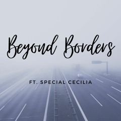 RiZLiX Ft. Special Cecilia - Beyond Borders