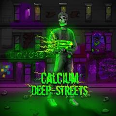CALCIUM - DEEP STREETS