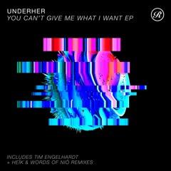 Premiere: Underher - You Can't Give Me What I Want (Tim Engelhardt Remix) [Renaissance]