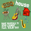 Download Bbq House (feat. Solid Sax) Mp3