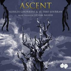 Ascent - Alireza Ghorbani & Le Trio Joubran | عروج - علیرضا قربانی و تریو جبران