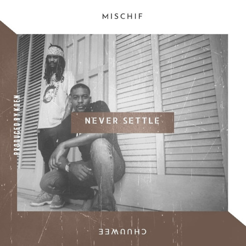 Never Settle (feat. Chuuwee)