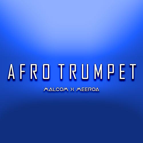 Afro Trumpet - [ Malcom X ME'EROA ]
