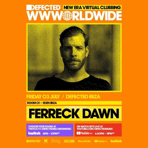 Defected WWWorldwide Ibiza - Ferreck Dawn