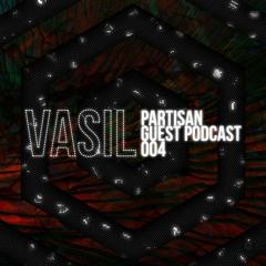 Vasil PARTISAN Guest mix 004