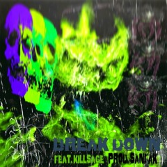 SCARRED X KILL$AGE - BREAK DOWN (PROD. SANFAK)