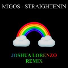 Migos - Straightenin - Joshua Lorenzo Freestyle