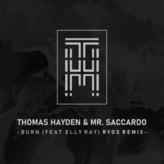 Thomas Hayden, Mr Saccardo - Burn (Ft. Elly Ray) (Ryos Remix) [Trap] [Dubstep]