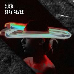 SJXB - Stay 4ever