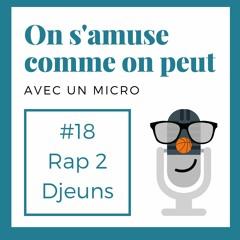 #18 Rap 2 Djeuns