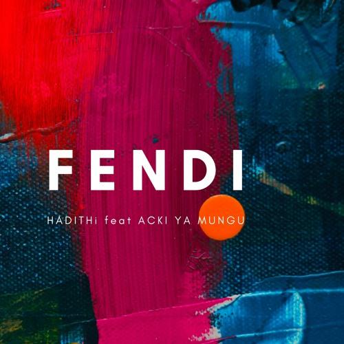 FENDI - HADITHi feat Acki Ya Mungu