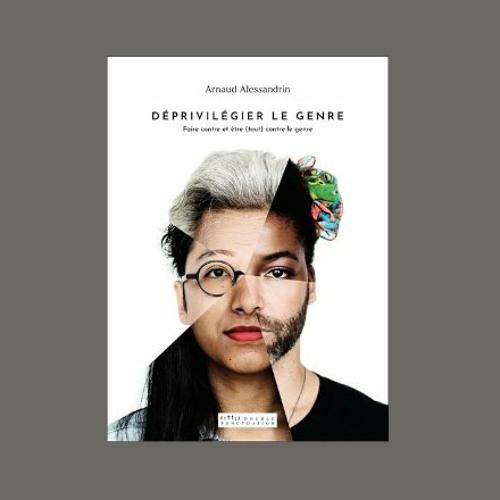 """Arnaud Alessandrin, """"Déprivilégier le genre"""", éd. Double ponctuation"""
